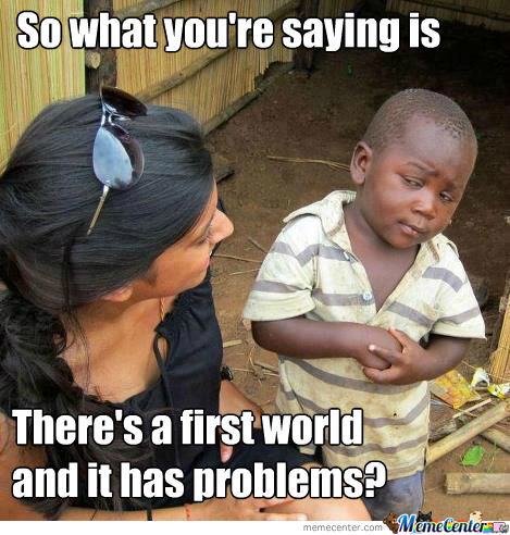 first-world-problems_o_931604.jpg
